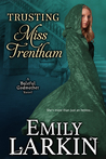 Trusting Miss Trentham (Baleful Godmother, #3)