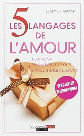 Les 5 Langages De L'amour: [Comment Se Parler D'amour Dans La Même Langue]