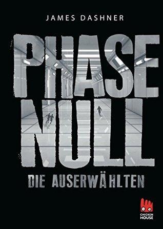 Phase Null - Die Auserwählten (Die Auserwählten - Maze Runner 5)