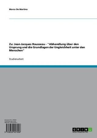"""Zu: Jean-Jacques Rousseau - """"Abhandlung über den Ursprung und die Grundlagen der Ungleichheit unter den Menschen"""""""