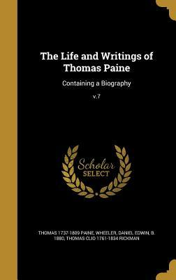 The Life and Writings of Thomas Paine: Containing a Biography; V.7