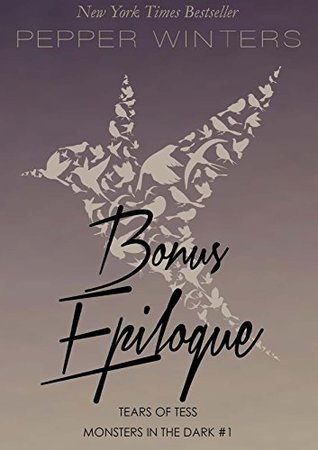 Bonus Epilogue Tears of Tess (Monsters in the Dark #1.5) by Pepper Winters