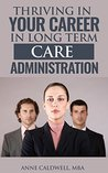 Thriving in Your Career in Long Term Care Administration
