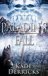 Paladin's Fall (Kingdom's Forge, #2)