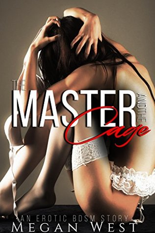 The Master and the Cage: Submission Erotica