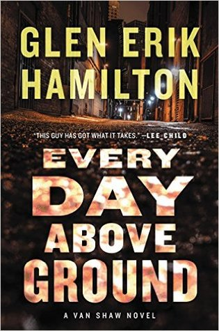 Every Day Above Ground(Van Shaw 3)