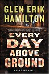Every Day Above Ground (Van Shaw #3)