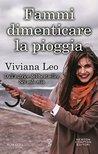 Fammi dimenticare la pioggia by Viviana Leo