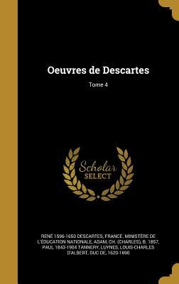 Oeuvres de Descartes; Tome 4