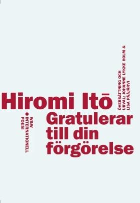 gratulerar Gratulerar till din förgörelse by Hiromi Itō gratulerar