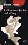 Le Bureau des jardins et des étangs by Didier Decoin