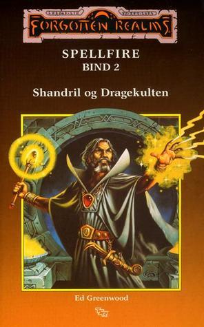 Shandril og dragekulten (Forgotten Realms: Spellfire, #2)