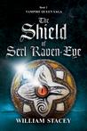 The Shield of Serl Raven-Eye (The Vampire Queen Saga #2)