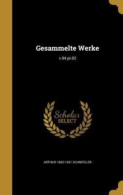 Gesammelte Werke; V.04 PT.02