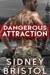 Dangerous Attraction by Sidney Bristol