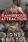 Dangerous Attraction (Aegis Group, #1)