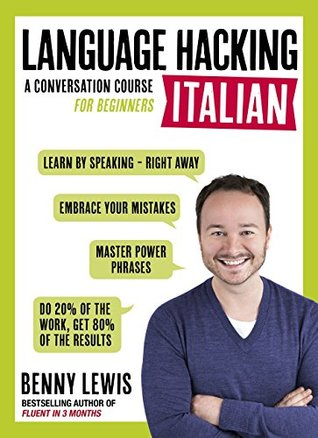 LANGUAGE HACKING ITALIAN (Learn How to Speak Italian - Right Away): Enhanced Ebook