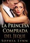 La Princesa Comprada del Jeque by Sophia Lynn