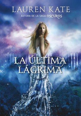 [ LA ULTIMA LAGRIMA = THE LAST TEAR (DIVULIO) (SPANISH) ] By Kate, Lauren (Author ) { Paperback } Jun-2014