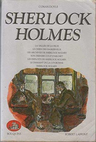 Sherlock Holmes (Tome 2): La vallée de la peur - Le chien des Baskerville - Les archives de Sherlock Holmes - Son dernier coup d'archet - Les exploits de Sherlock Holmes - Le diamant de la couronne - Sherlock Holmes