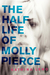The Half Life of Molly Pierce