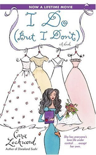 I Do (But I Don't) ( Crandell Sisters, #1)