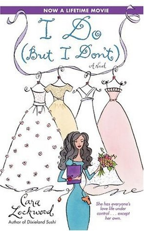 I Do -- But I Don't by Cara Lockwood
