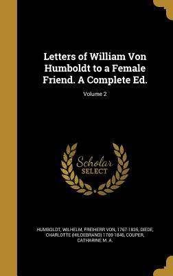 letters-of-william-von-humboldt-to-a-female-friend-a-complete-ed-volume-2