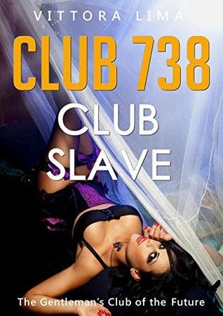 Club 738 - Club Slave