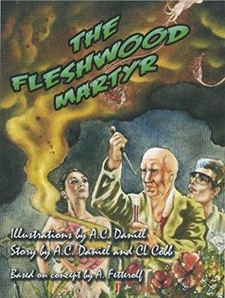 The Fleshwood Martyr