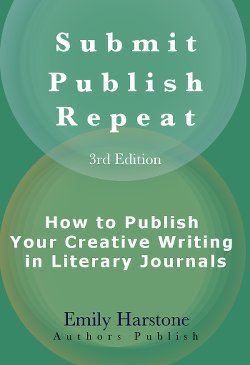 Submit Publish Repeat: How to Publish Your Creative Writing in Literary Journals