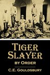 Tiger Slayer by Order (1901) (Linked Table of Contents)