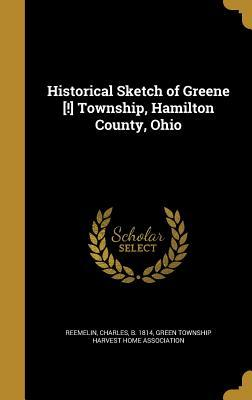 Historical Sketch of Greene [!] Township, Hamilton County, Ohio