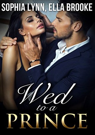 Wed to a Prince: A Royal Romance
