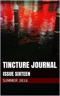 Tincture Journal Issue Sixteen (Summer 2016)