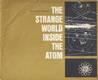 The Story Behind... The Strange World Inside The Atom