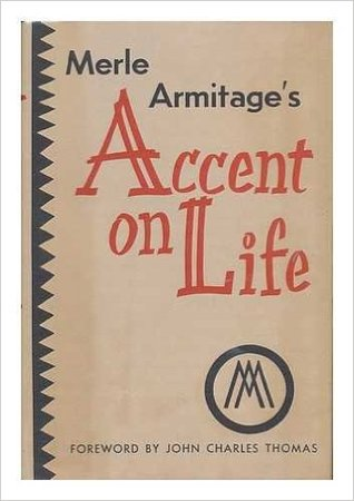 Merle Armitage's Accent on Life by Merle Armitage