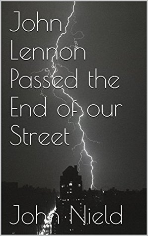 John Lennon Passed the End of our Street