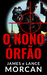 O NONO ÓRFÃO by James Morcan