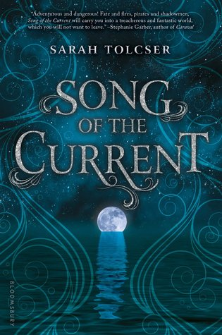 Song of the Current (Song of the Current #1) – Sarah Tolcser
