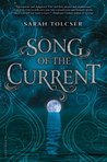Song of the Current (Song of the Current #1) by Sarah Tolcser