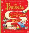 The Princess and the Christmas Rescue (Princess Series)
