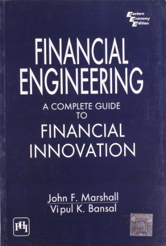 Financial Engineering: A Complete Guide to Financial Innovation