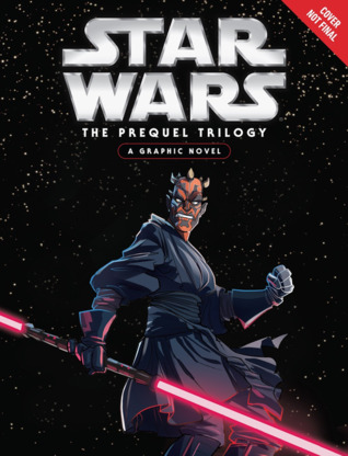 Star Wars - The Prequel Trilogy - A Graphic Novel