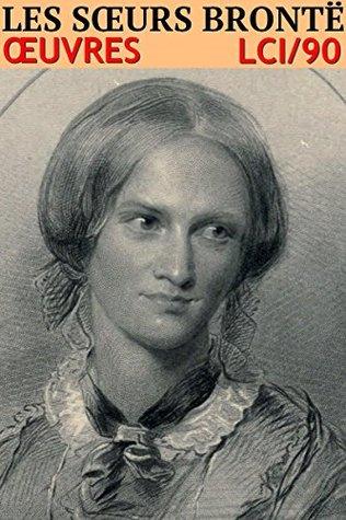 Les soeurs Brontë - Oeuvres: lci-90 (5 romans) (lci-eBooks)