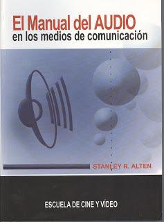 El Manual del Audio en los Medios de Comunicación - AUDIO IN ... by Stanley R. Alten
