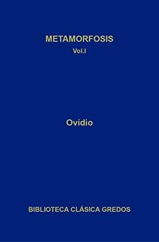 Metamorfosis. Libros I-V