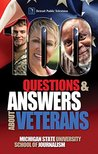 100 Questions and Answers About Veterans: A Guide for Civilians: Basic facts about U.S. military veterans demographics, contributions, training, culture, employment, politics and benefits