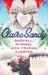 Snöfall, mirakel och frusna hjärtan by Claire Sandy