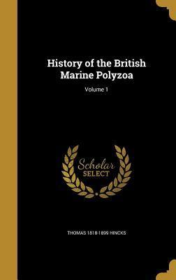 History of the British Marine Polyzoa; Volume 1